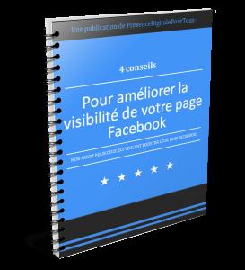 4 conseils pour améliorer la visibilité de votre page Facebook